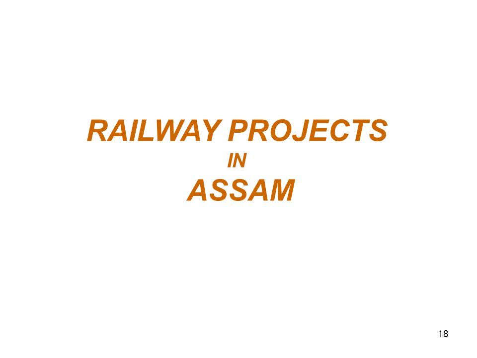 RAILWAY PROJECTS IN ASSAM 18
