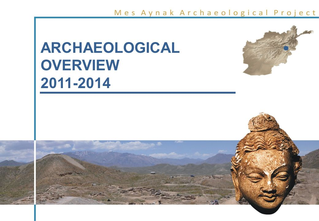 ARCHAEOLOGICAL OVERVIEW 2011-2014
