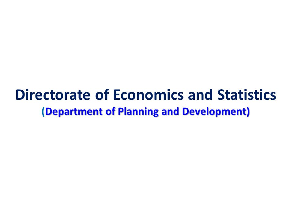 Department of Planning and Development) Directorate of Economics and Statistics (Department of Planning and Development)