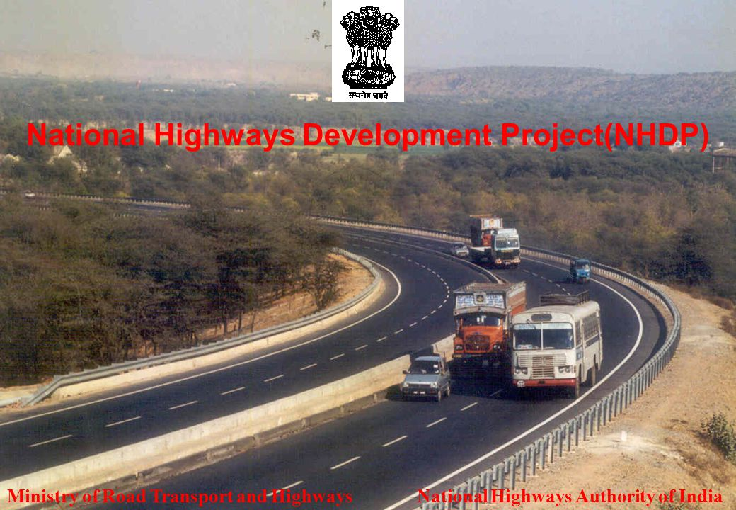 1 1 National Highways Development Project(NHDP) Ministry of Road Transport and Highways National Highways Authority of India