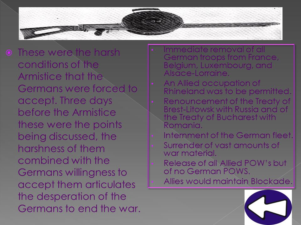  These were the harsh conditions of the Armistice that the Germans were forced to accept.