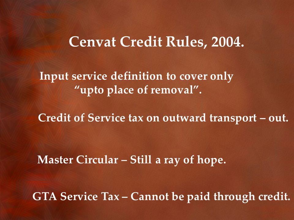 Cenvat Credit Rules, 2004. Input service definition to cover only upto place of removal .