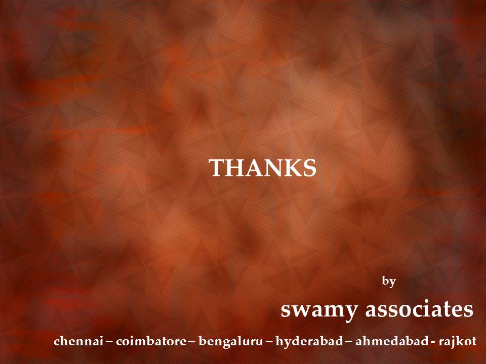 THANKS by swamy associates chennai – coimbatore – bengaluru – hyderabad – ahmedabad - rajkot