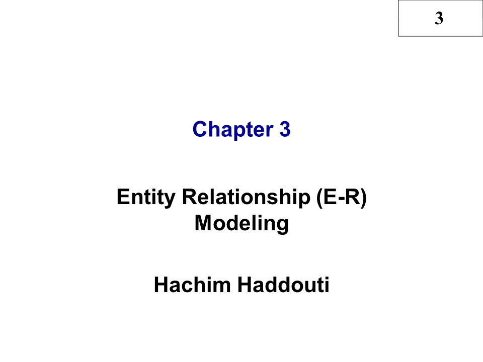 3 Hachim Haddouti, CH3, see also Rob & Coronel 22 Comparison of E-R Modeling Symbols Alternate styles developed to enable easier use of CASE tools Chen –Moved conceptual design into practical database design arena Crow's Foot –Cannot detail all cardinalities Rein85 –Similar to Crow's Foot –Operates at higher level of abstraction IDEF1X –Derivative of ICAM studies in the late 1970's –Uses fewer symbols