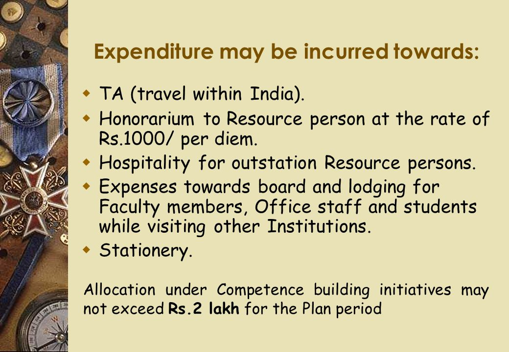 Expenditure may be incurred towards:  TA (travel within India).