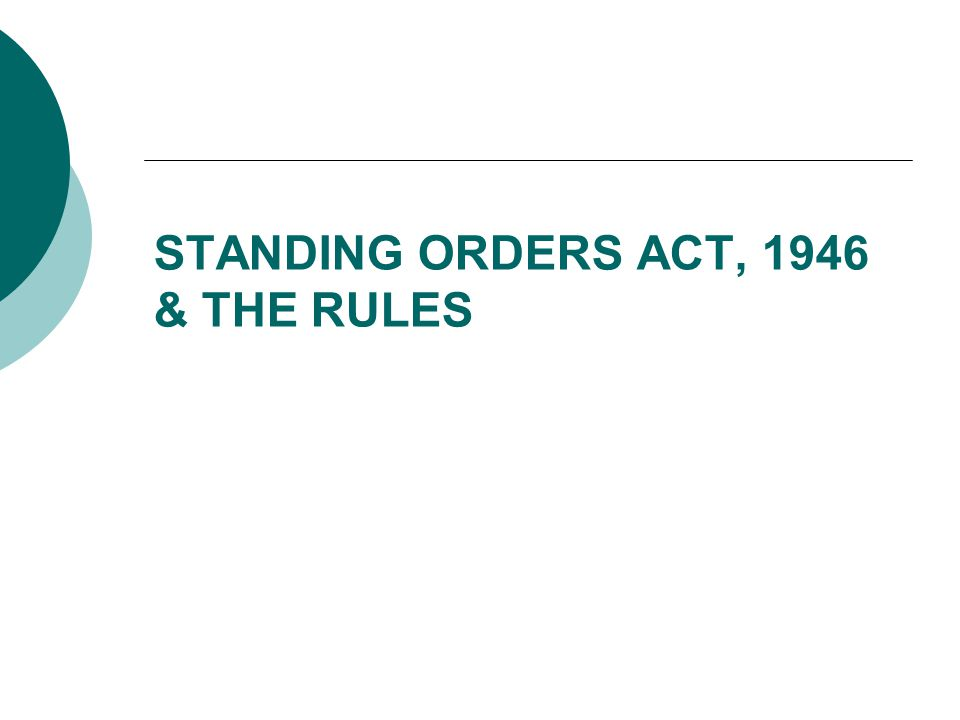 STANDING ORDERS ACT, 1946 & THE RULES
