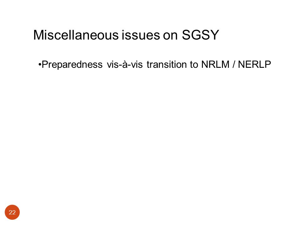 22 Miscellaneous issues on SGSY Preparedness vis-à-vis transition to NRLM / NERLP