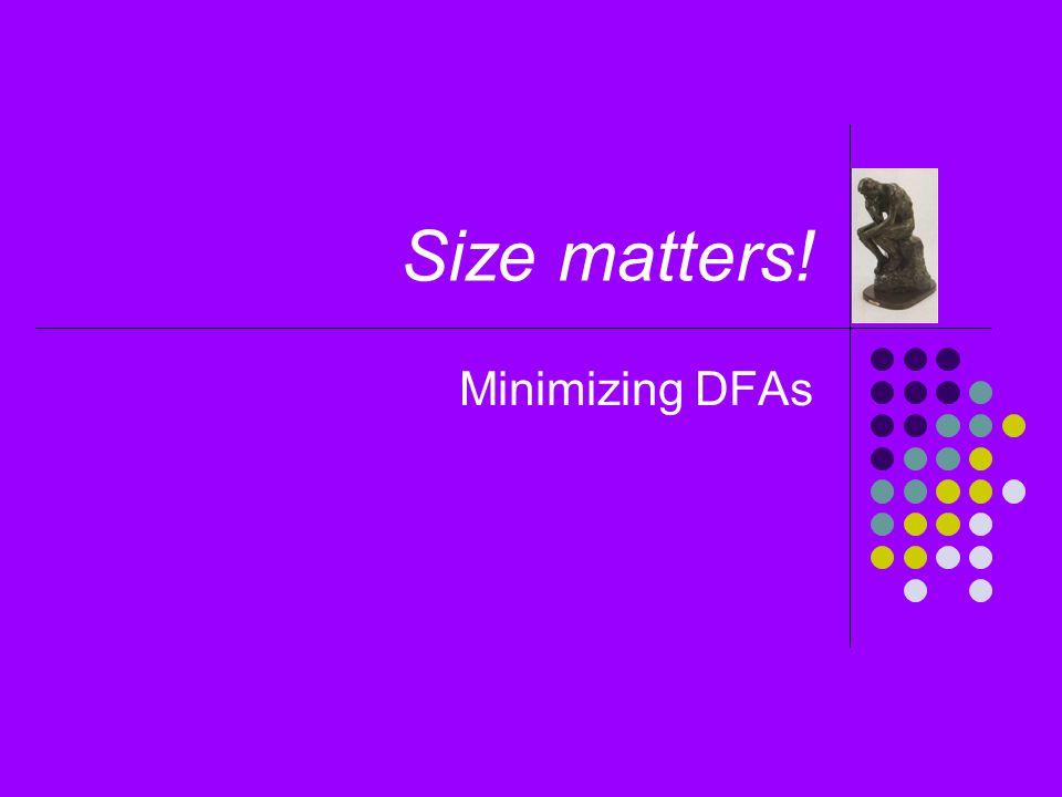 Size matters! Minimizing DFAs