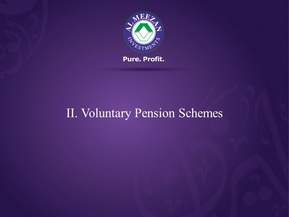 II. Voluntary Pension Schemes