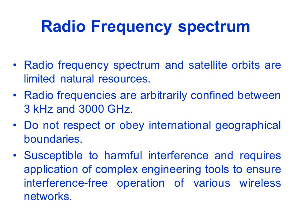 Radio Frequency Spectrum Radio Frequency Spectrum is a limited natural resource.