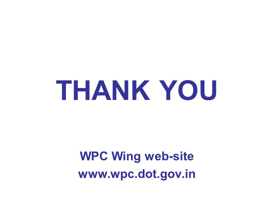 THANK YOU WPC Wing web-site www.wpc.dot.gov.in