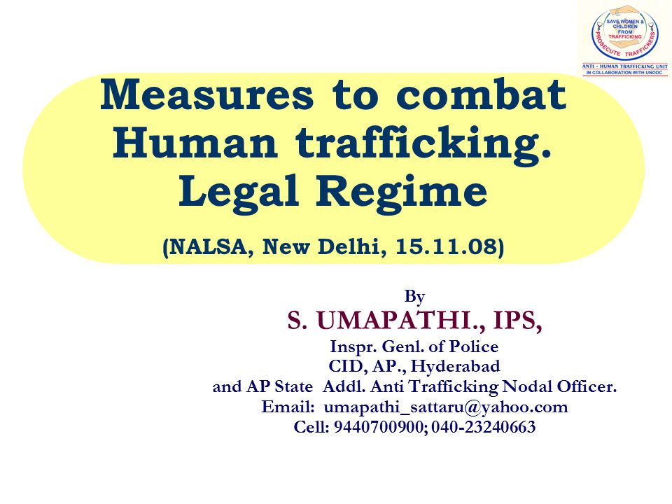 Measures to combat Human trafficking. Legal Regime (NALSA, New Delhi, 15.11.08) By S.