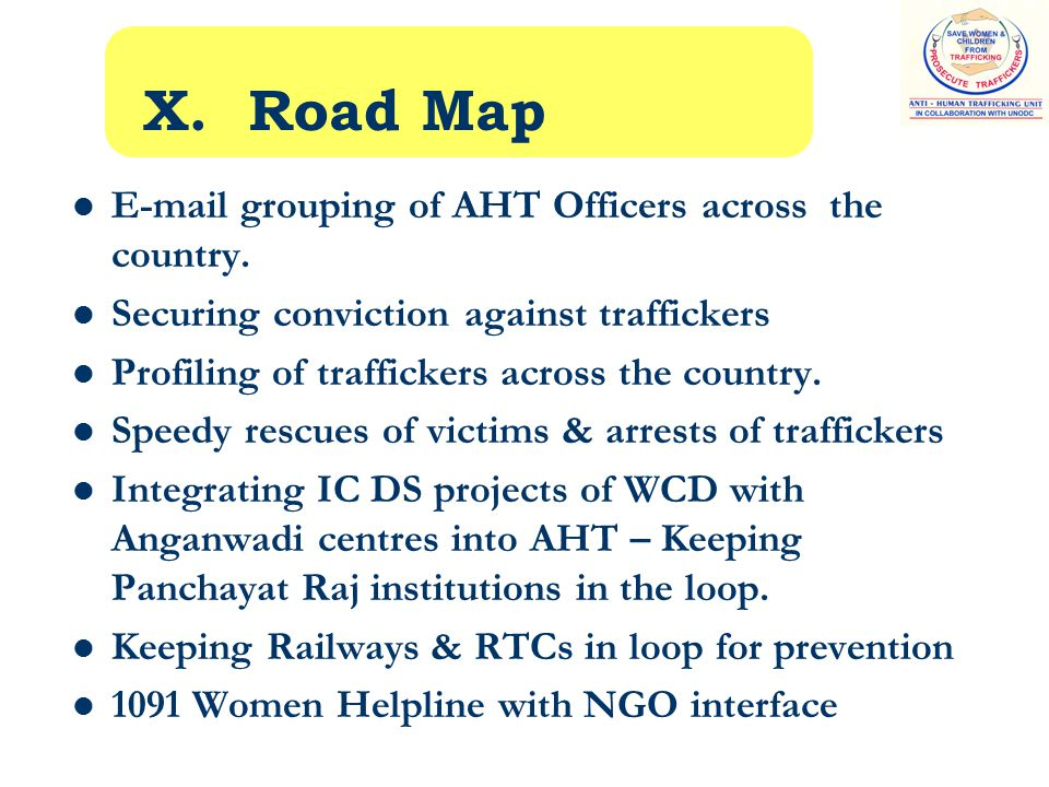 X. Road Map E-mail grouping of AHT Officers across the country.