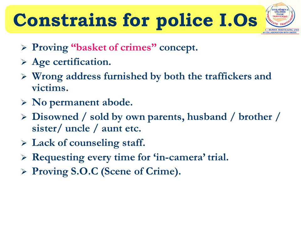 Constrains for police I.Os  Proving basket of crimes concept.