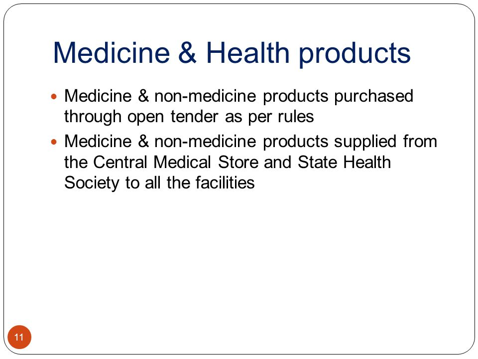 Medicine & Health products 11 Medicine & non-medicine products purchased through open tender as per rules Medicine & non-medicine products supplied fr