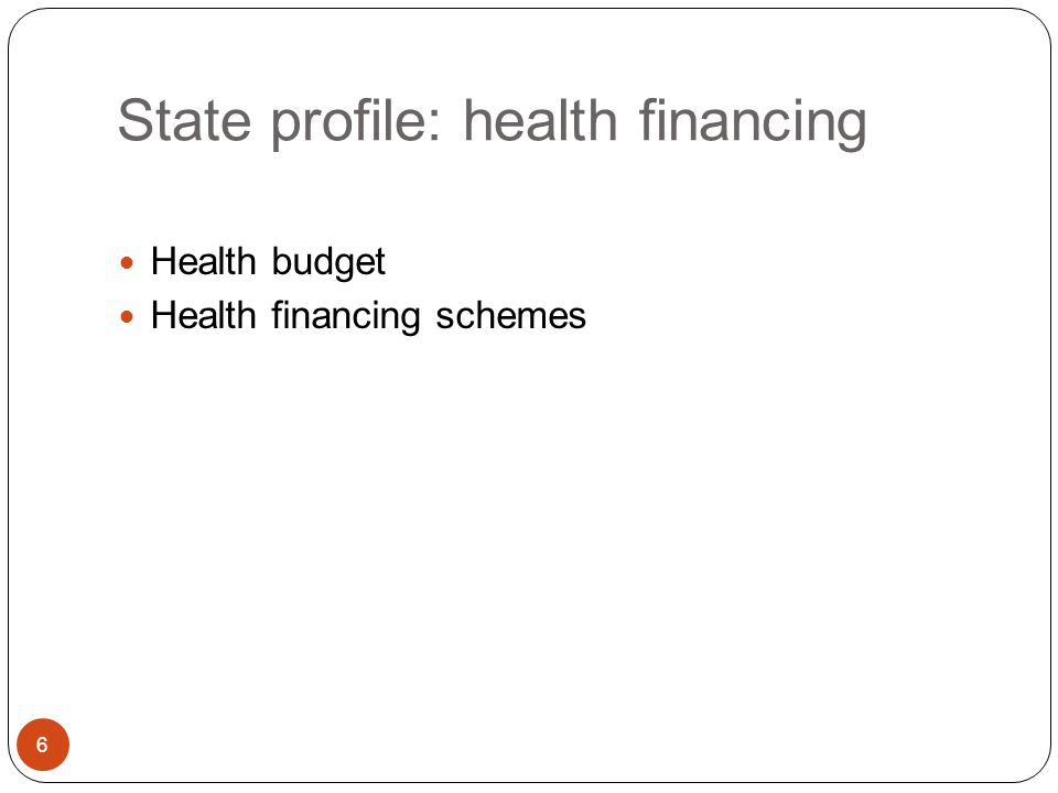 Health financing: health budget 7 Year2007-082008-092009-102010-112011-122012-132013-14 Total (Rs in crore) 155214284355460443478