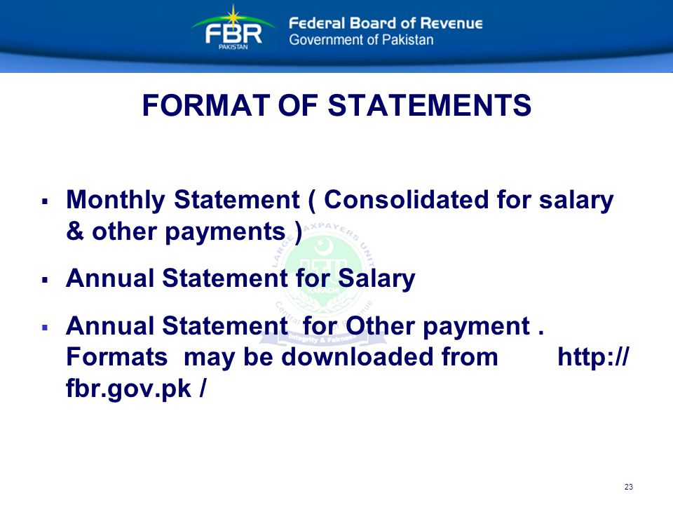 23 FORMAT OF STATEMENTS   Monthly Statement ( Consolidated for salary & other payments )   Annual Statement for Salary   Annual Statement for Other payment.