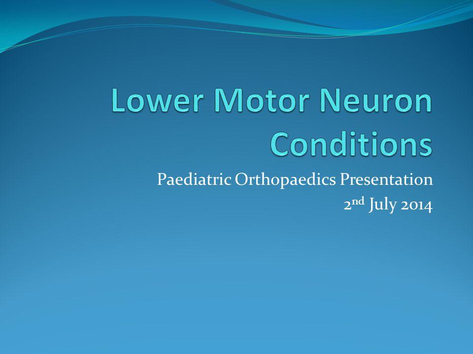 Paediatric Orthopaedics Presentation 2 nd July 2014