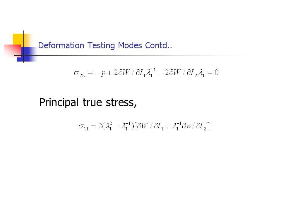 Deformation Testing Modes Contd.. Principal true stress,