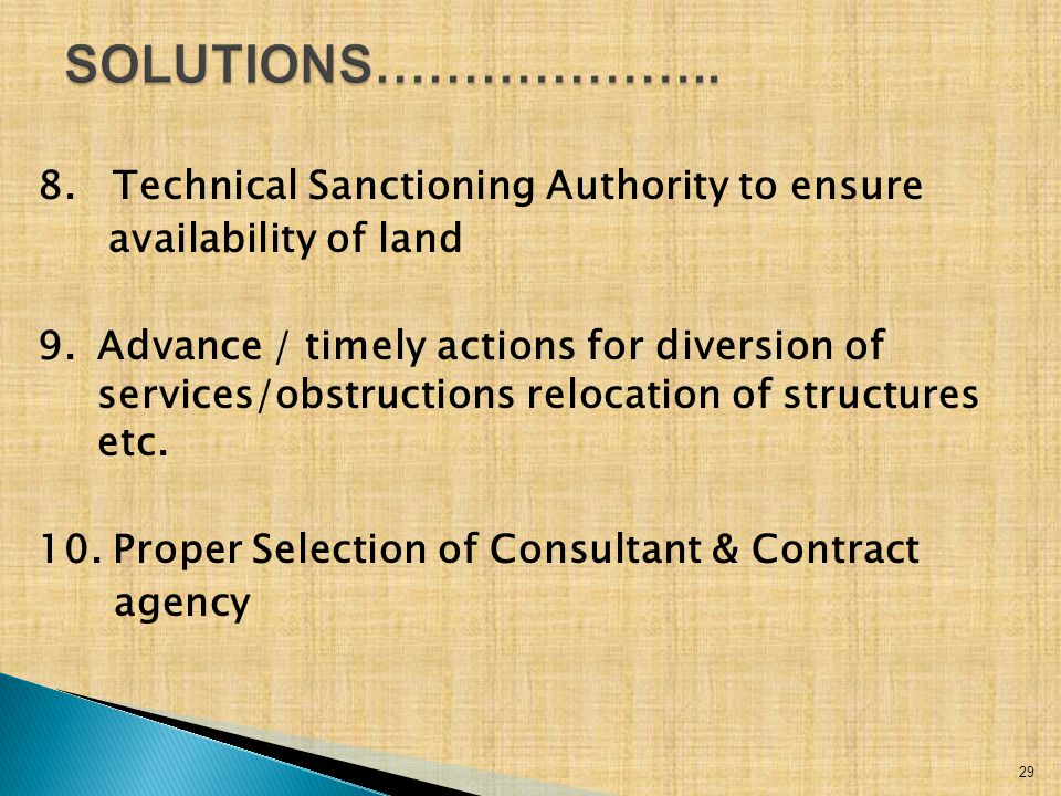 8. Technical Sanctioning Authority to ensure availability of land 9. Advance / timely actions for diversion of services/obstructions relocation of str