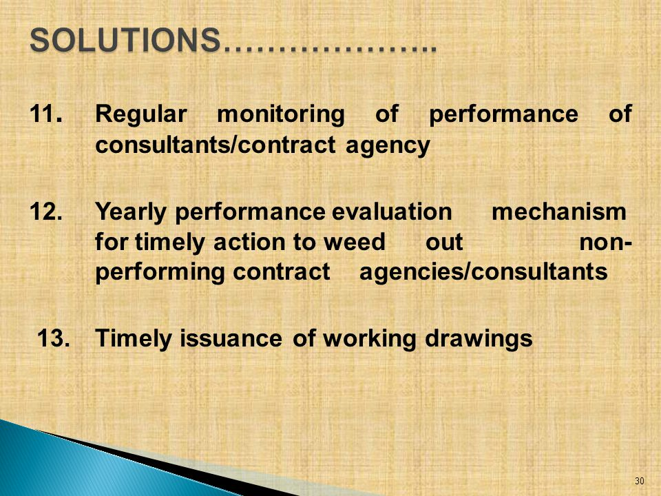 11. Regular monitoring of performance of consultants/contract agency 12.Yearly performance evaluation mechanism for timely action to weed out non- per