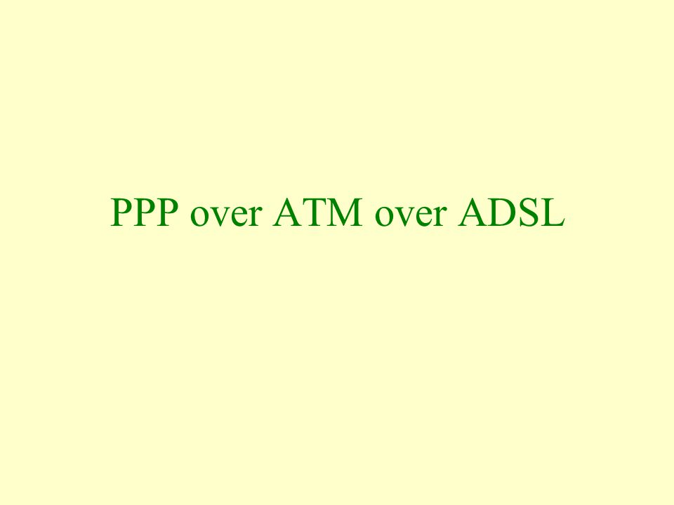 PPP over ATM over ADSL