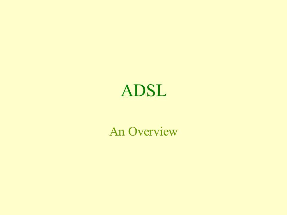 ADSL An Overview