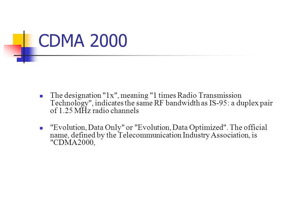 CDMA 2000 The designation