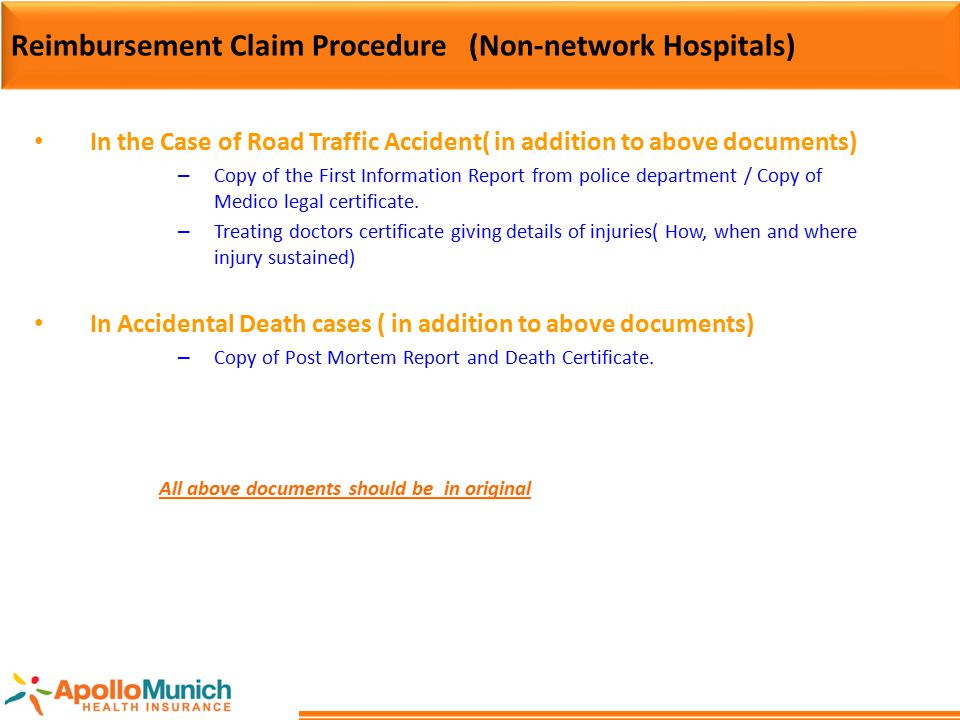 Reimbursement Claim Procedure (Non-network Hospitals) In the Case of Road Traffic Accident( in addition to above documents) – Copy of the First Inform