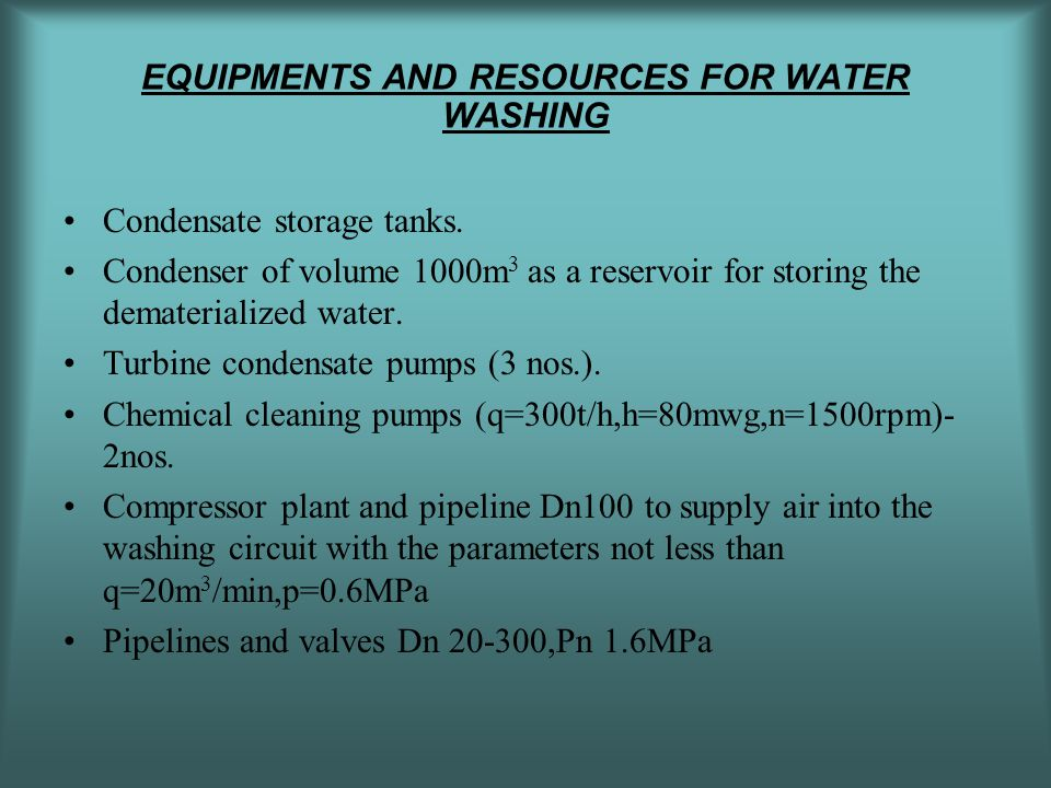 EQUIPMENTS AND RESOURCES FOR WATER WASHING Condensate storage tanks.
