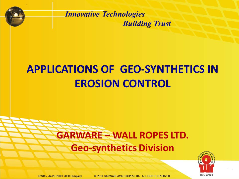 GWRL- An ISO 9001 2000 Company© 2011 GARWARE-WALL ROPES LTD.