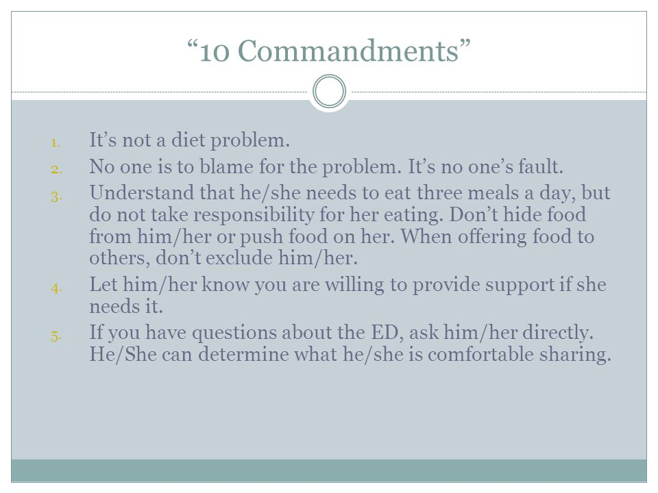 """""""10 Commandments"""" 1. It's not a diet problem. 2. No one is to blame for the problem. It's no one's fault. 3. Understand that he/she needs to eat three"""