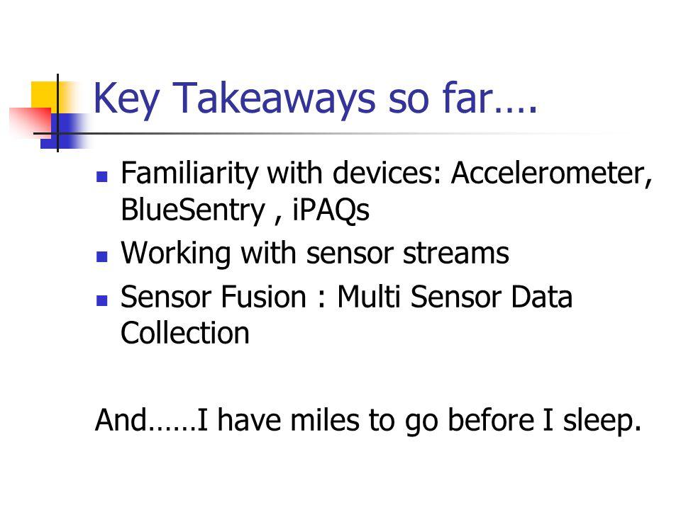 Key Takeaways so far….