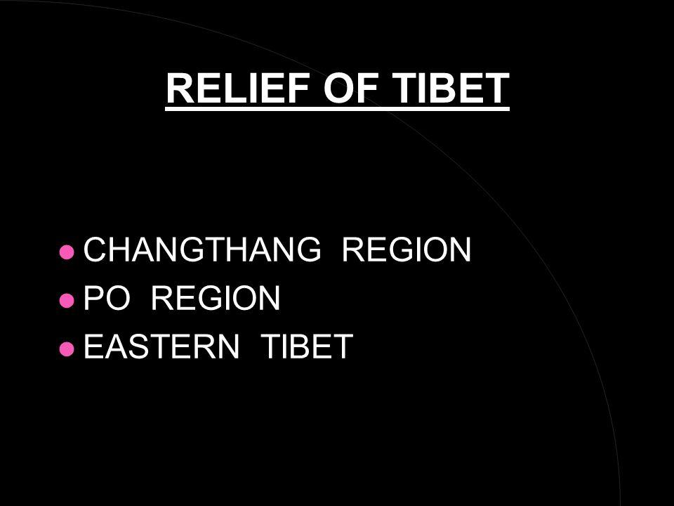 RELIEF OF TIBET l CHANGTHANG REGION l PO REGION l EASTERN TIBET