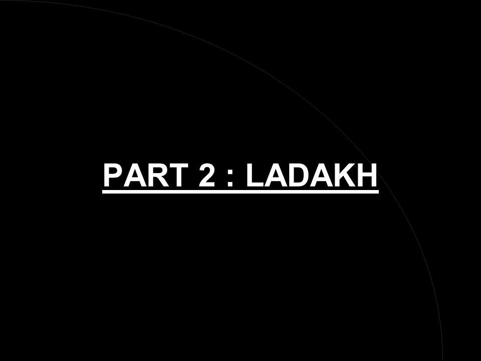 PART 2 : LADAKH