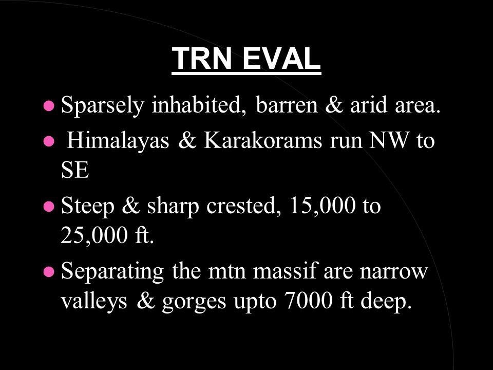 TRN EVAL l Sparsely inhabited, barren & arid area.