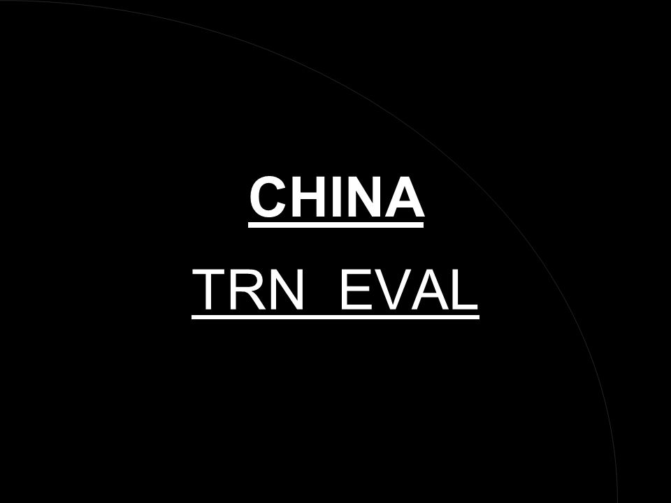 AIM TO ACQUAINT YOU WITH TRN OBTAINING ON OUR NORTHERN AND EASTERN BORDERS WITH CHINA AND CARRY OUT A BROAD TRN EVAL