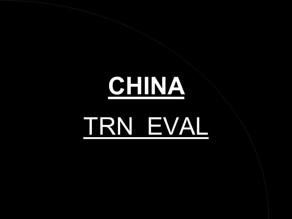 CHINA TRN EVAL