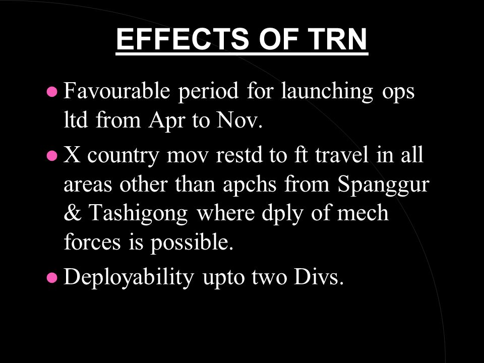 EFFECTS OF TRN l Favourable period for launching ops ltd from Apr to Nov.