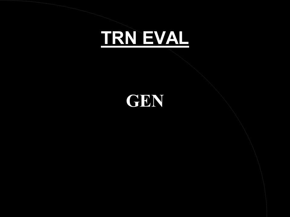 TRN EVAL GEN