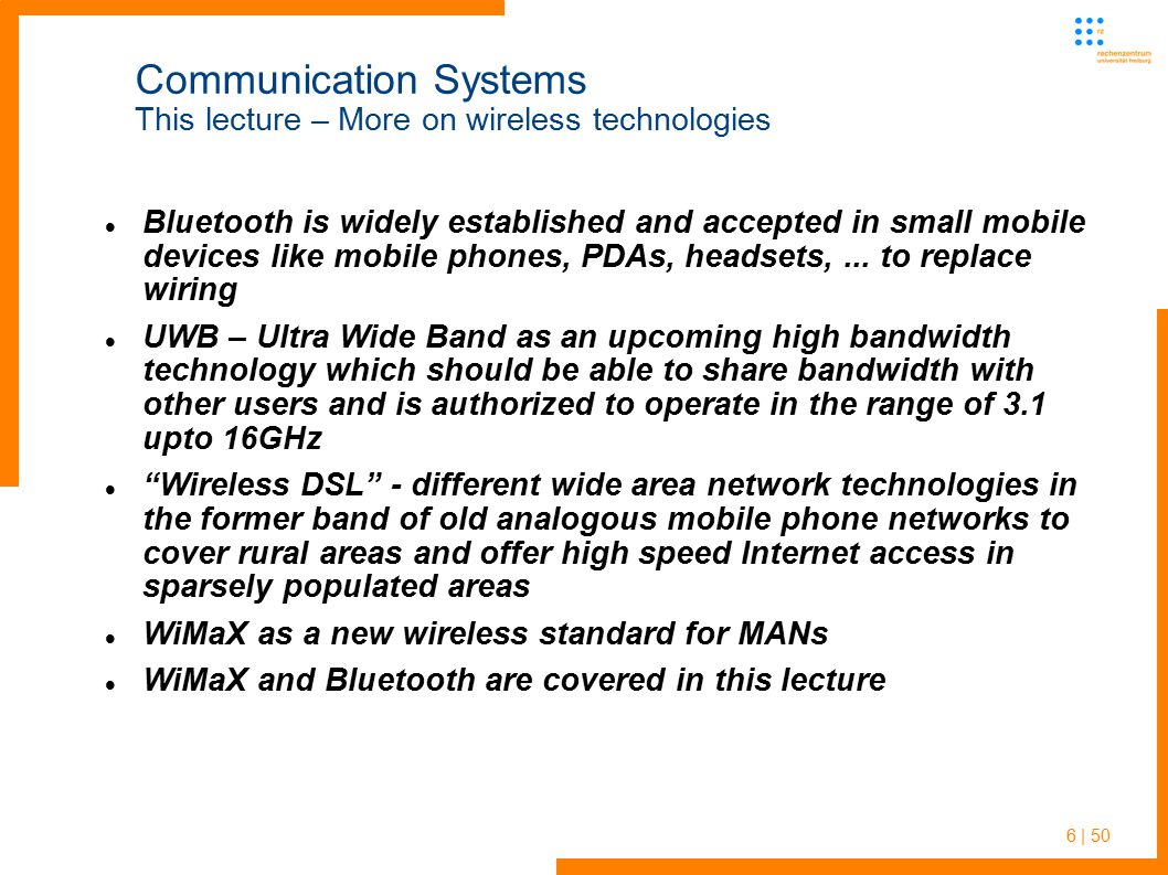 7 | 50 Communication Systems This lecture – Network fusion UWB is a rather new technology and not many products are available by now, but you will find some articles on it in the net In the second part of lecture we will switch over again and talk on fusion of telephony and IP networks