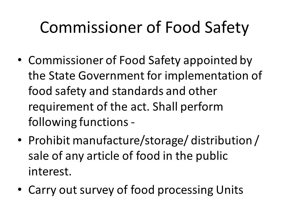 Commissioner of Food Safety Commissioner of Food Safety appointed by the State Government for implementation of food safety and standards and other re