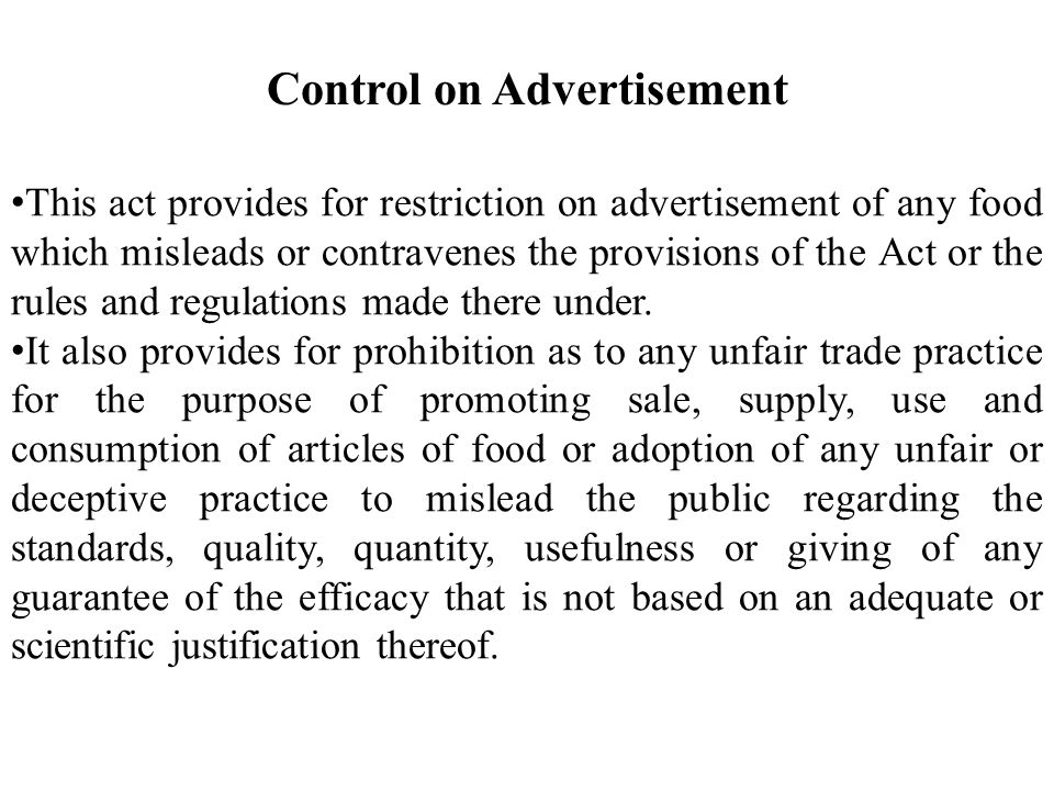 This act provides for restriction on advertisement of any food which misleads or contravenes the provisions of the Act or the rules and regulations ma