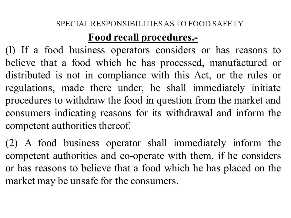 Food recall procedures.- (l) If a food business operators considers or has reasons to believe that a food which he has processed, manufactured or dist