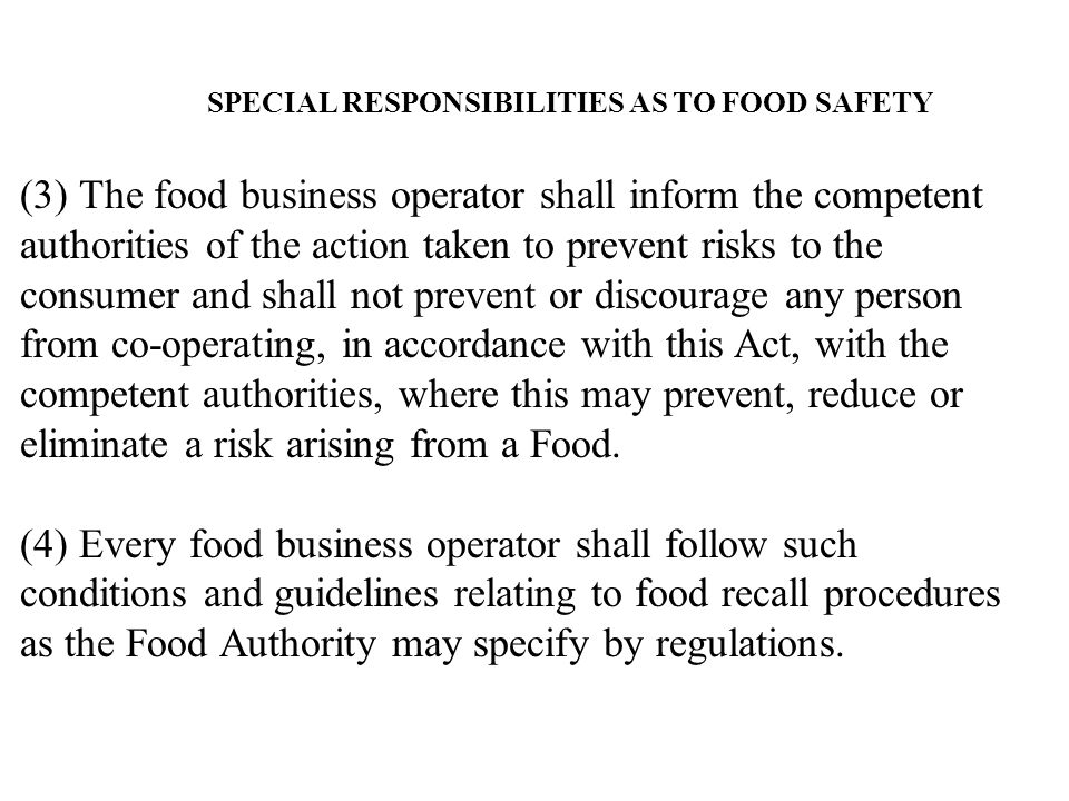 (3) The food business operator shall inform the competent authorities of the action taken to prevent risks to the consumer and shall not prevent or di