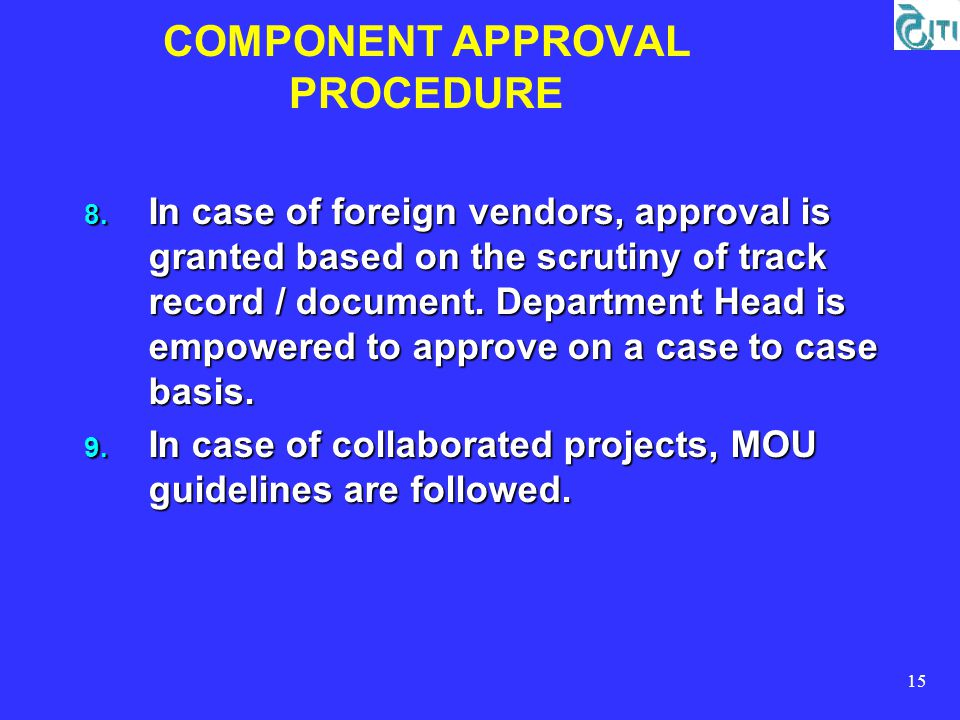 15 COMPONENT APPROVAL PROCEDURE 8.
