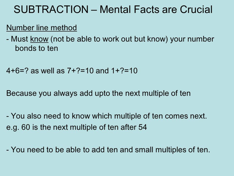 Try these 76 – 43 102 – 84 302 - 153 Use number line method. Start at the lowest number. Add on to the next multiple of ten. Then add to the ten below