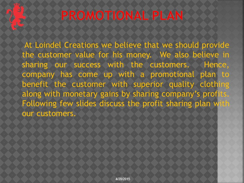 At Loindel Creations we believe that we should provide the customer value for his money. We also believe in sharing our success with the customers. He