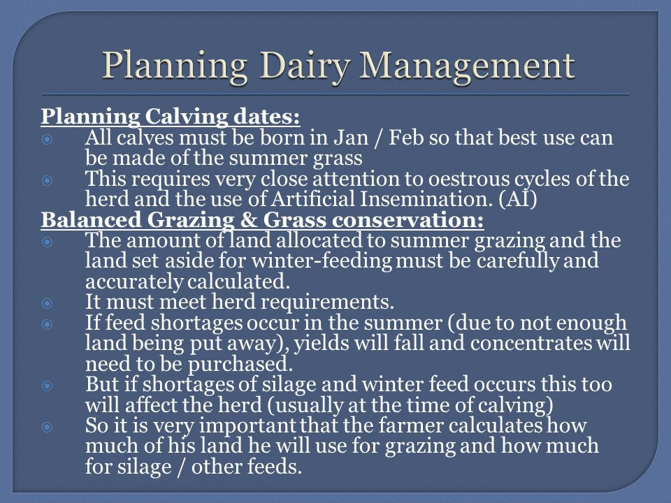 Planning Calving dates:  All calves must be born in Jan / Feb so that best use can be made of the summer grass  This requires very close attention t