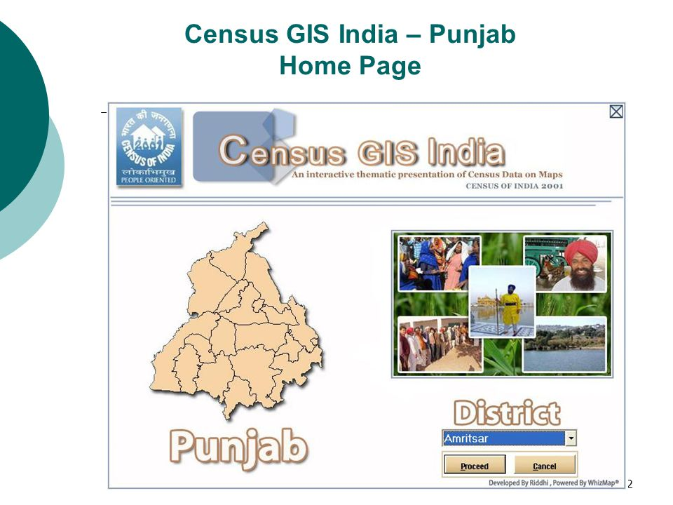 33 Development of Census GIS Punjab Data Content: o On housing, household amenities and assets up to village level o On population, number of literates and literacy rates, type and category of workers, etc.